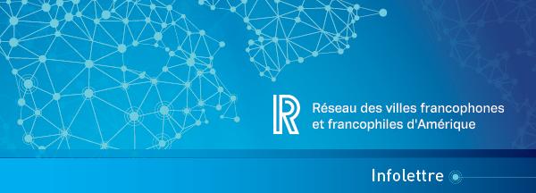 Infolettre | Réseau des villes francophones et francophiles d'Amérique